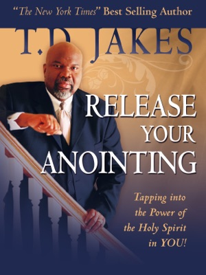 Release Your Anointing - T.D. Jakes pdf download