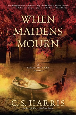 When Maidens Mourn - C. S. Harris pdf download