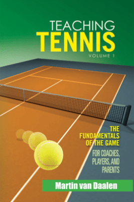 Teaching Tennis Volume 1 - Martin Van Daalen