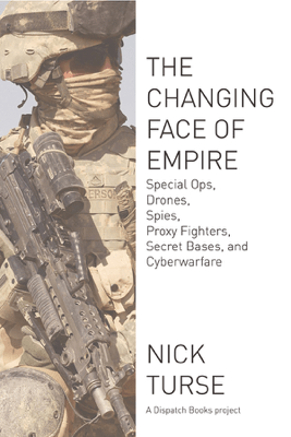 The Changing Face of Empire - Nick Turse