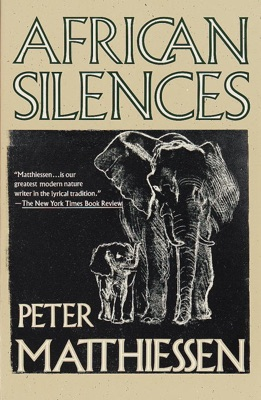 African Silences - Peter Matthiessen pdf download