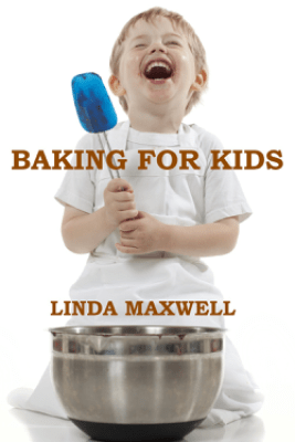 Baking for Kids - Linda Maxwell
