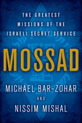 Mossad - Michael Bar-Zohar & Nissim Mishal
