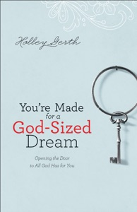 You're Made for a God-Sized Dream - Holley Gerth pdf download