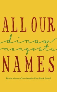 All Our Names - Dinaw Mengestu pdf download