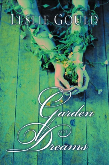 Garden of Dreams by Leslie Gould PDF Download