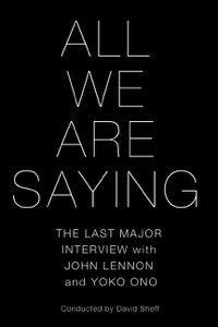 All We Are Saying - David Sheff pdf download