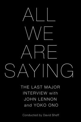 All We Are Saying - David Sheff pdf download