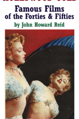 Hollywood Gold: Famous Films of the Forties & Fifties - John Howard Reid