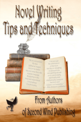 Novel Writing Tips and Techniques - Second Wind Publishing, LLC