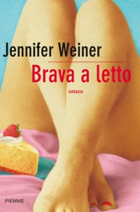 Brava a letto - Jennifer Weiner pdf download