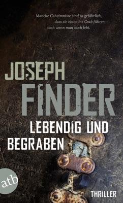 Lebendig und begraben - Joseph Finder & Wolfgang Thon pdf download