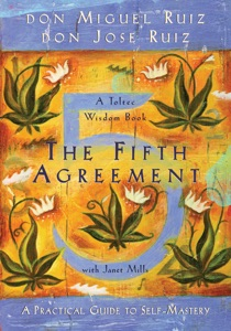The Fifth Agreement - Don Miguel Ruiz, Don Jose Ruiz & Janet Mills pdf download