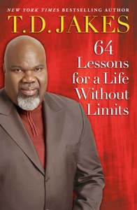 64 Lessons for a Life Without Limits - T.D. Jakes pdf download