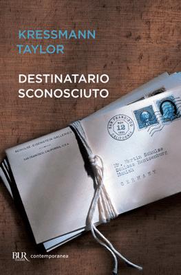 Destinatario sconosciuto - Taylor, Kressmann pdf download
