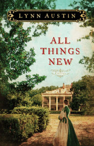 All Things New - Lynn Austin pdf download