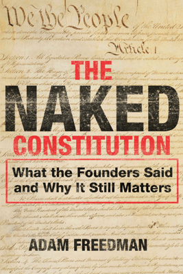 The Naked Constitution - Adam Freedman