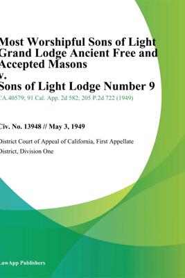 Most Worshipful Sons Of Light Grand Lodge Ancient Free And Accepted Masons V. Sons Of Light Lodge Number 9 - First Appellate District, Division One District Court Of Appeal Of California
