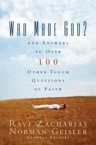 Who Made God? - Ravi Zacharias, Norman L. Geisler & Zondervan pdf download