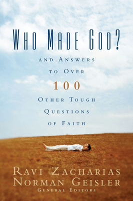 Who Made God? - Ravi Zacharias, Norman L. Geisler & Zondervan pdf download