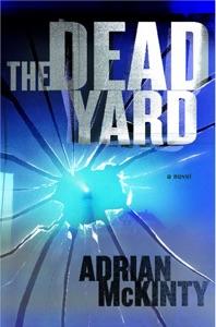 The Dead Yard - Adrian McKinty pdf download