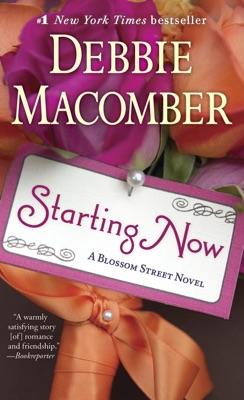 Starting Now - Debbie Macomber pdf download