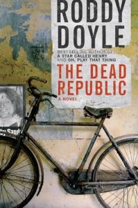 The Dead Republic - Roddy Doyle pdf download