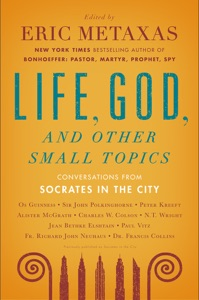 Life, God, and Other Small Topics - Eric Metaxas pdf download