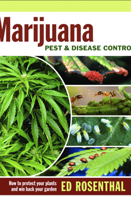 Marijuana Pest and Disease Control - Ed Rosenthal