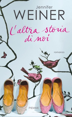 L'altra storia di noi - Jennifer Weiner pdf download