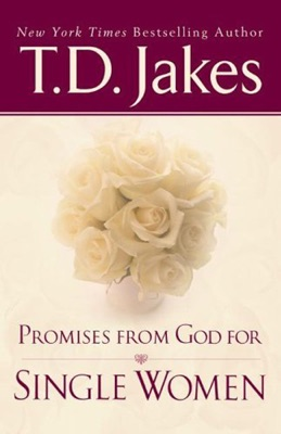 Promises From God For Single Women - T.D. Jakes pdf download