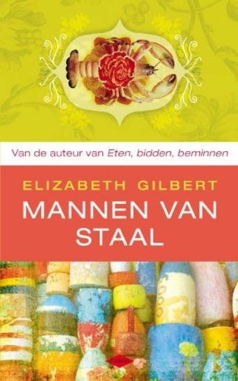 Mannen van staal by Elizabeth Gilbert PDF Download