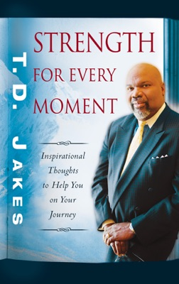 Strength for Every Moment - T.D. Jakes pdf download