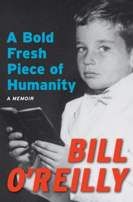 A Bold Fresh Piece of Humanity - Bill O'Reilly pdf download