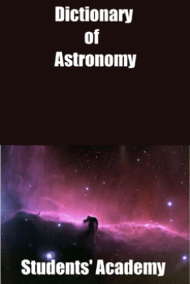 Dictionary of Astronomy - Students' Academy
