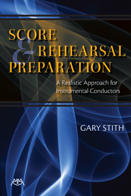 Score and Rehearsal Preparation - Gary Stith