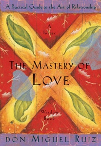 The Mastery of Love - Don Miguel Ruiz pdf download