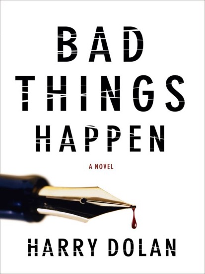 Bad Things Happen by Harry Dolan PDF Download