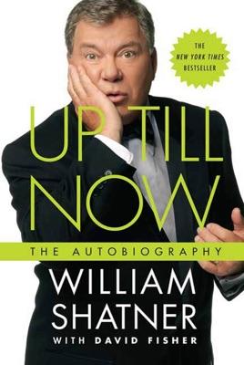 Up Till Now - William Shatner & David Fisher pdf download