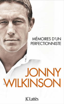 Mémoires d'un perfectionniste - Jonny Wilkinson pdf download