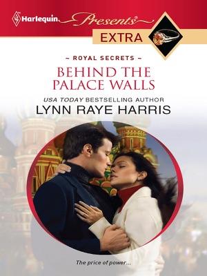 Behind the Palace Walls - Lynn Raye Harris pdf download