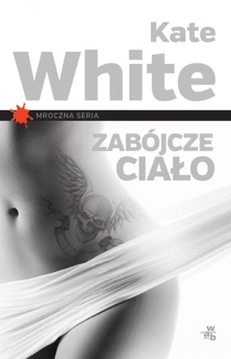 Zabójcze ciało - Kate White pdf download