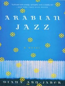 Arabian Jazz: A Novel - Diana Abu-Jaber pdf download