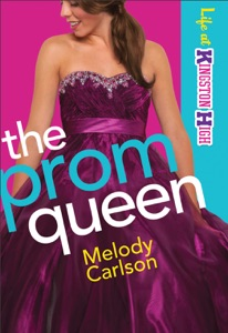 The Prom Queen (Life at Kingston High Book #3) - Melody Carlson pdf download