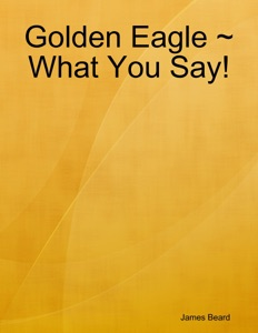 Golden Eagle ~ What You Say! - James Beard pdf download