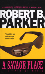 A Savage Place - Robert B. Parker pdf download