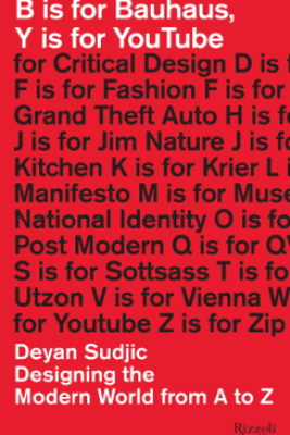 B is for Bauhaus, Y is for YouTube - Deyan Sudjic