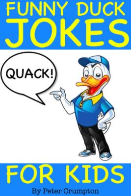 Funny Duck Jokes for Kids - Peter Crumpton