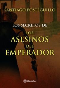 Los secretos de los asesinos del emperador - Santiago Posteguillo pdf download