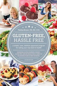 Gluten-Free, Hassle Free, Second Edition - Marlisa Brown MS, RD, CDE, CDN & Sloane Miller MFA, MSW, LMSW pdf download
